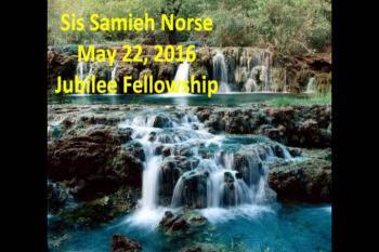 Sis Samieh Norse May 22, 2016 Jubilee Fellowship