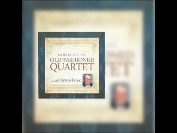 Ed Russ and the Old Fashioned Quartet with Byron Foxx CD Preview