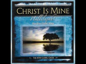 Christ is Mine Hallelujah!
