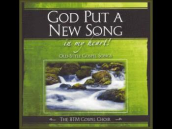 God Put A New Song In My Heart