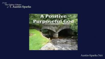 Audio - A Positive Purposeful God by T. Austi