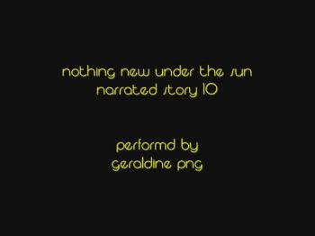 Nothing New Under The Sun - STORY 10