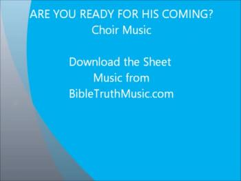 Are You Ready For His Coming?