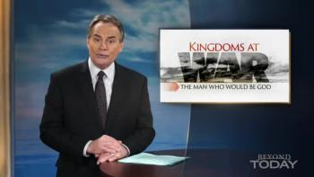 Beyond Today -- Kingdoms at War: The Man Who Would Be God