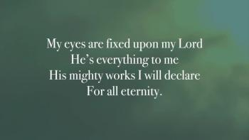 Eyes Fixed Upon My Lord