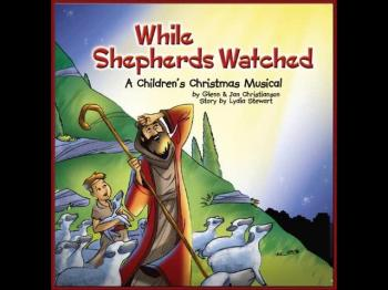 While Shepherds Watched Christmas Cantata Preview