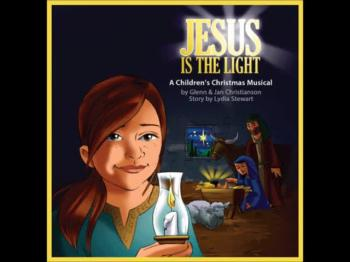 Jesus Is The Light Christmas Cantata Preview