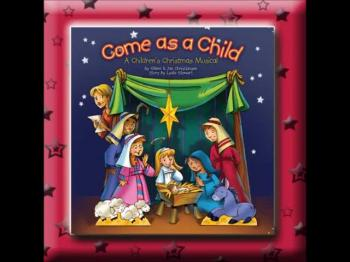 Come As A Child Children's Christmas Cantata Preview