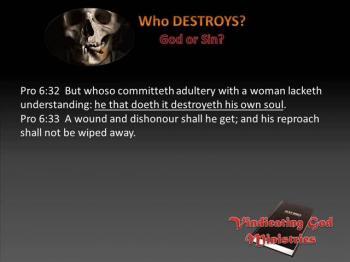 Who Destroys? Sin or God?