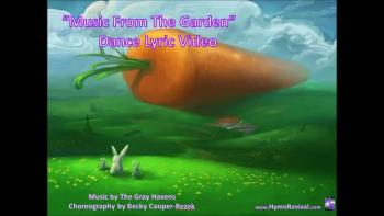 Music From A Garden  - Dance Lyric Video - Hymn Revival