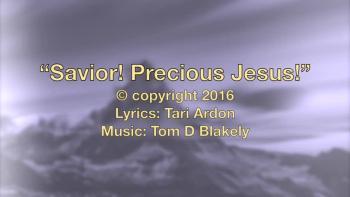 Savior! Precious Jesus!
