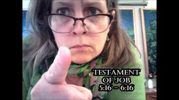 Testament of Job Reading: 5:16-6:16: Upset Wife