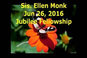Sis. Ellen Monk Jun 26, 2016 Jubilee Fellowship