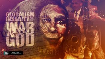 Globalism, Insanity, and the War on God - New World Order, Persecution, Shootings, End TImes