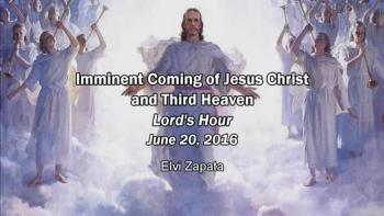 Imminent Coming of Jesus Christ and the Third Heaven - Minister Elvi Zapata 6/20/2016