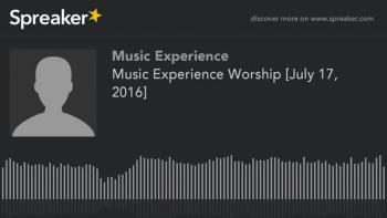 Music Experience Worship [July 17, 2016]