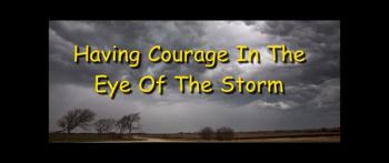 Having Courage In The Eye Of The Storm - Randy Winemiller