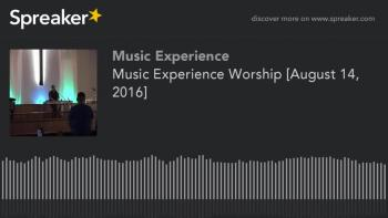 Music Experience Worship [August 14, 2016]