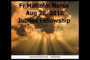 Fr Malcolm Aug 28, 2016 Jubilee Fellowship