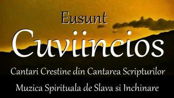 Eusunt Cuviincios - Copiii Canta Cantari Crestine din Cantarea Scripturilor