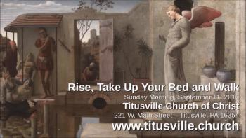Rise, Take Up Your Bed and Walk