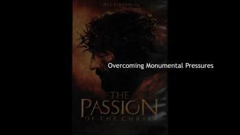 Overcoming Monumental Pressures