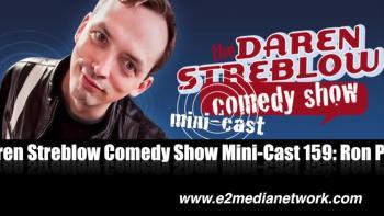 The Daren Streblow Comedy Show Mini-Cast 159: Ron Pearson