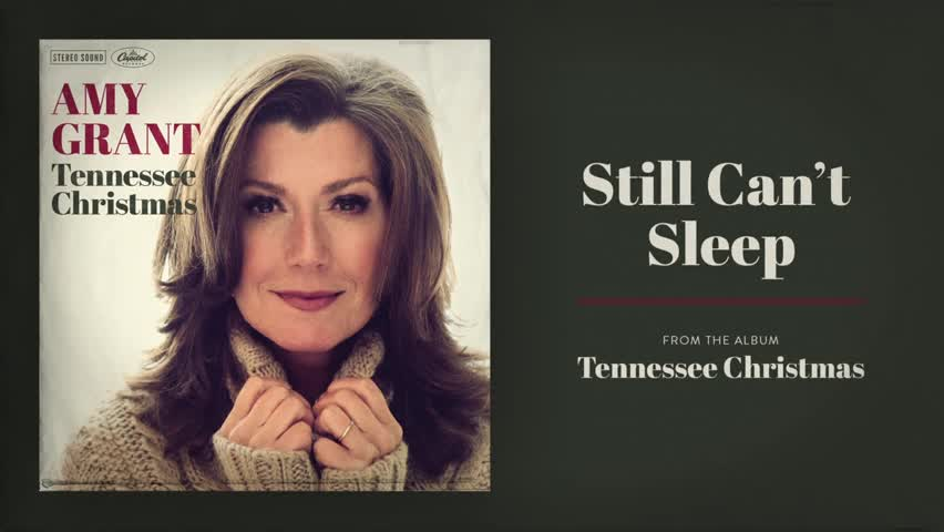 Amy Grant - Still Can't Sleep
