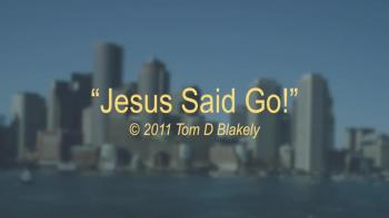 Jesus Said Go! HD