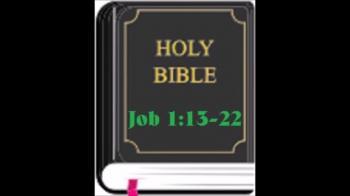 Bible Reading Job 1:13-22 Handling Hardship Righteously