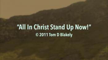 All In Christ Stand Up Now! HD