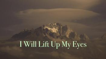 I Will Lift Up My Eyes HD