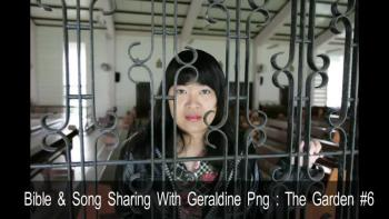 BIBLE & SONG SHARING WITH GERALDINE PNG - THE GARDEN #6.wmv