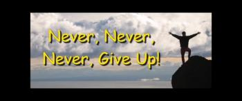 Never, Never, Never, Give Up! - Randy Winemiller