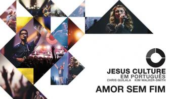 Jesus Culture - Amor Sem Fim (Audio) ft. Kim Walker-Smith