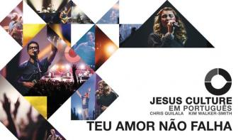Jesus Culture - Teu Amor Não Falha (Audio) ft. Chris Quilala