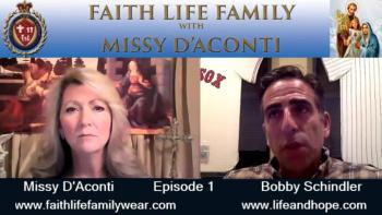 Faith Life Family Episode 1: Bobby Schindler of the Terri Schiavo Life and Hope Network
