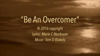 Be An Overcomer