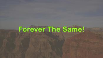 Forever The Same!