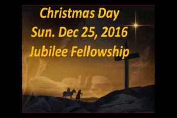 Christmas Day Jubilee Fellowship