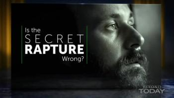 Beyond Today -- Is the Secret Rapture Wrong?