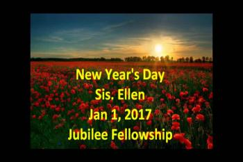 New Year's Day Jan 1, 2017 Sis. Ellen