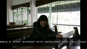 BIBLE & SONG SHARING WITH GERALDINE PNG - #12 Greed