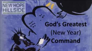 God's Greatest (New Year) Command - John Van Sloten