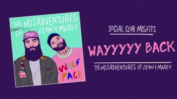 Social Club Misfits - Wayyyyy Back