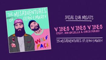 Social Club Misfits - Vibes Vibes Vibes (Audio) ft. Aha Gazelle, Chris Durso