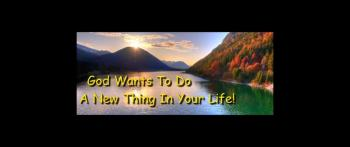 God Wants To Do A New Thing In Your Life! - Randy Winemiller