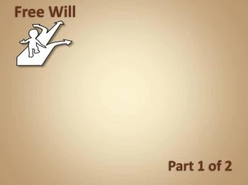 Free Will Part 1