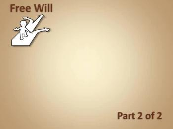 Free Will Part 2