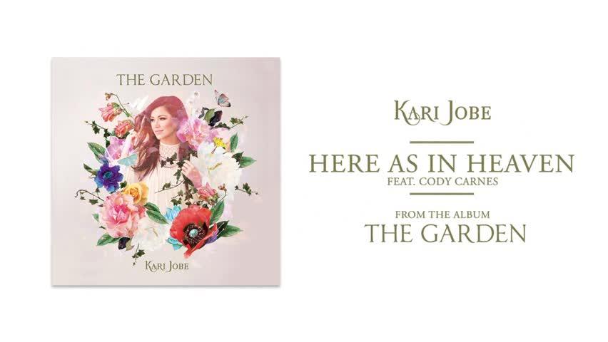 Kari Jobe - Here As In Heaven (Audio) ft. Cody Carnes